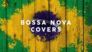 Bossa Nova Covers 2020 - Cool Music