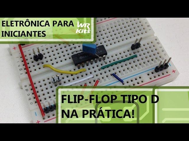 FLIP-FLOP D NA PRÁTICA! | Eletrônica para Iniciantes #041