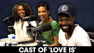 'Love Is' Cast On Sustaining Marriage, Honesty In Dating + More