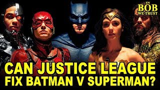 In Bob We Trust - CAN JUSTICE LEAGUE FIX BATMAN V SUPERMAN?
