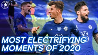 Chelsea's Most Electrifying Moments Of 2020