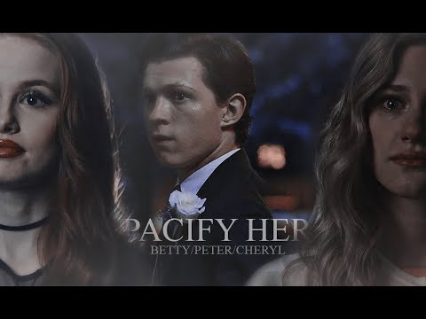 betty/peter/cheryl - pacify her