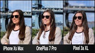 OnePlus 7 Pro vs Pixel 3a XL vs iPhone XS Max | Camera Test