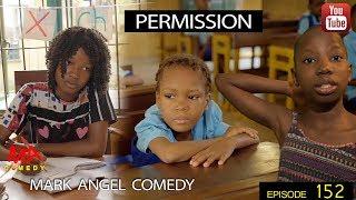 PERMISSION (Mark Angel Comedy) (Episode 152)