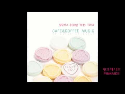 [2HOURS  카페 &커피숍에서 듣기  좋은 사랑의 피아노곡 모음(매장음악),잔잔한 뉴에이지피아노곡,New Age Piano,이지리스닝]달달하고 감미로운 피아노 연주곡