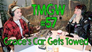 TMGW #57: Grace's Car Gets Towed