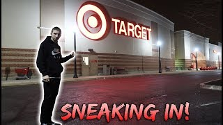 SNEAKING INTO TARGET AFTER HOURS!