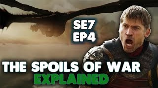 Game of Thrones Season 7 Episode 4 Explained | The Spoils of War