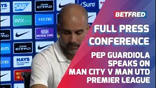 Manchester United vs Manchester City - FULL Press Conference - Pep Guardiola