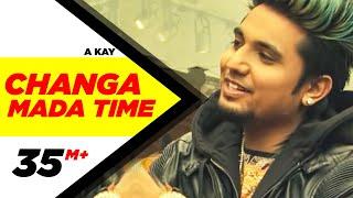 Changa Mada Time (Full Video) | A Kay | Latest Punjabi Song 2016 | Speed Records