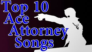 Top 10 Ace Attorney Songs