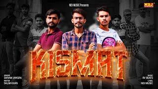 Kismat – Shivam Jangra  Video Download New Video HD