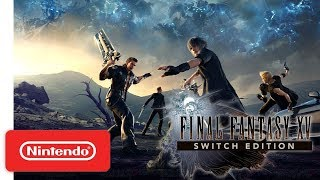 Final Fantasy XV Nintendo Switch Edition Trailer (April Fool's 2018)