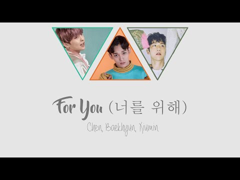 For You (너를 위해) - Chen, Baekhyun, Xiumin [HAN/ROM/ENG COLOR CODED LYRICS]