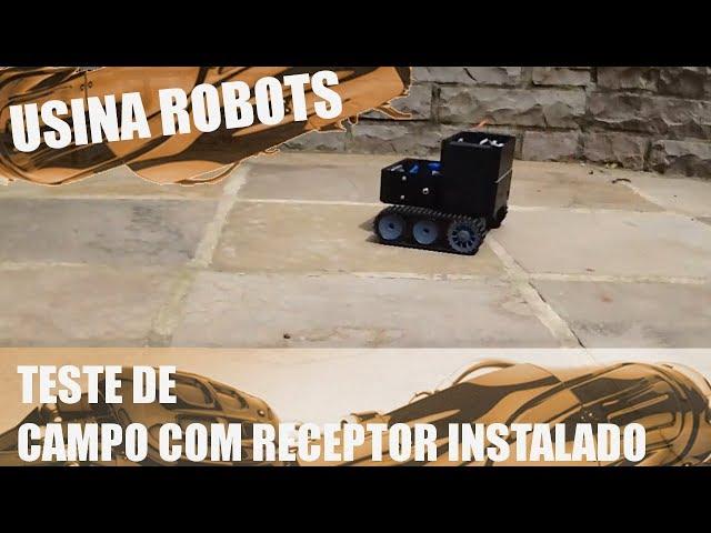 TESTE DE CAMPO COM RECEPTOR INSTALADO | Usina Robots US-2 #101