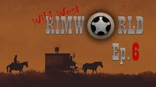 Wild West Rimworld   Ep. 6 - Slaughter at the Engagement Party