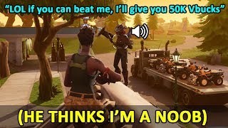 I Pretended To Be A Noob And Got Someone To 1v1 Me For 50k VBUCKS FREE In Fortnite Playground