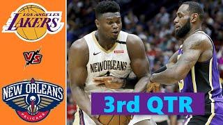 Los Angeles Lakers vs. New Orleans Pelicans Full Highlights 3rd Quarter | NBA Season 2021