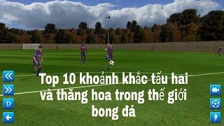 Top 10 những video hài hước, xuất thần trong bóng đá. Past 1