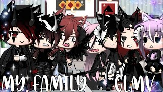 ||My family|| Glmv~Alpha tea TwT~enjoy