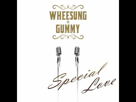 Wheesung (휘성), Gummy (거미) - Special Love  {Audio} YouTube