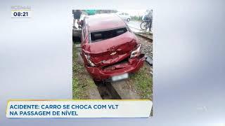 Carro se choca com VLT na passagem de nível