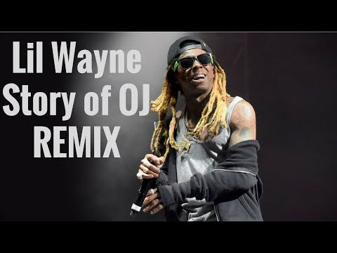 Lil Wayne - Story of OJ Remix