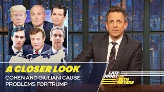 Cohen and Giuliani Cause Problems for Trump: A Closer Look