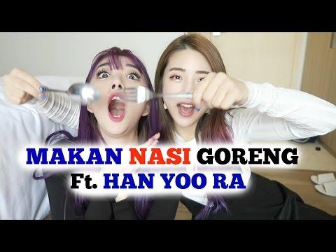 Makan NASI GORENG Ft. HAN YOO RA | SunnyDahye