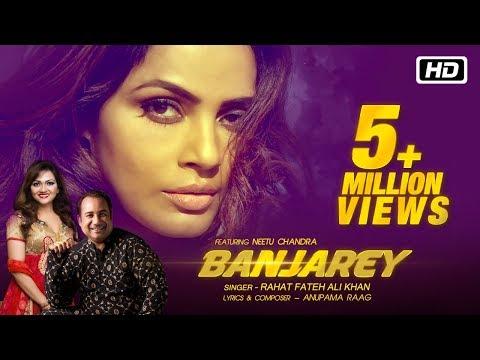 Banjarey - Official Video - Rahat Fateh Ali Khan - Anupama Raag ft Neetu Chandra