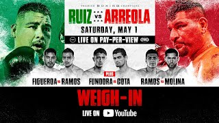 Weigh-in – Watch Live | #RuizArreola