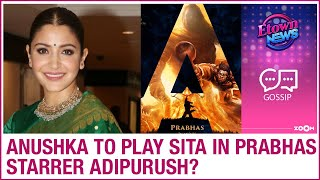 Anushka Sharma to play Sita in Prabhas starrer Adipurush p..