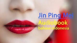 Jin Ping Mei (Official Audiobook) | Part 1 | Bahasa Indonesia | Buku Audio mp3