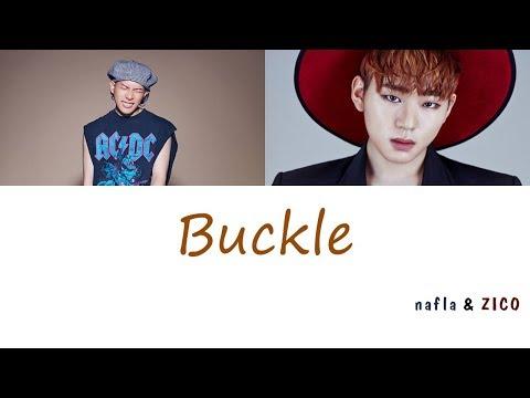 nafla (나플라) - 버클 (Feat. ZICO (지코)) (Prod. Giriboy (기리보이)) (가사) [Han|Rom|Eng]