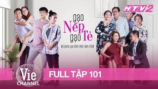 GẠO NẾP GẠO TẺ - Tập 101 - FULL | Phim Gia Đình Việt 2018