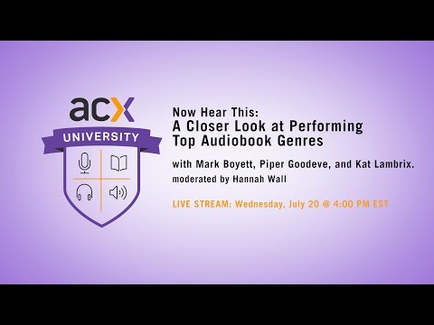 ACX University Presents: Now Hear This: A Closer Look at Performing Top Audiobook Genres