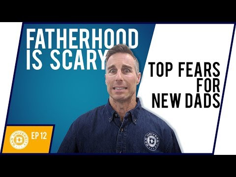 New Dad Fears - Fatherhood is Scary - Top Fears of New Fathers | Dad University