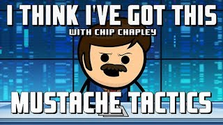 """I Think I've Got This With Chip Chapley - Episode 7 """"Mustache Tactics"""""""