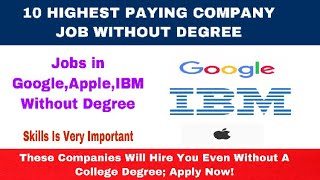 10 HIGHEST PAYING COMPANY JOB WITHOUT DEGREE!GOOGLE