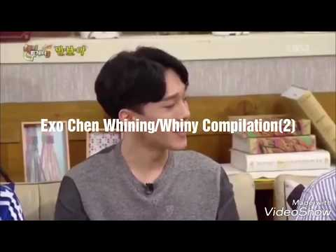 Exo Chen Whining/Whiny Compilation (2)