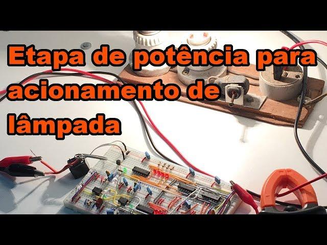 ETAPA DE POTÊNCIA PARA ACIONAMENTO DE LÂMPADA | Conheça Eletrônica! #129