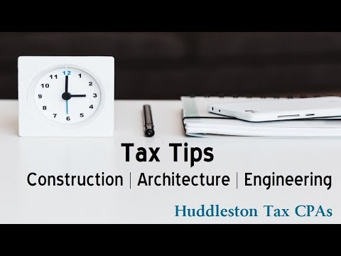 Tax Savings For Construction, Architecture and Engineering Firms (Small Business Webcast)