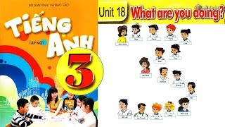 Tiếng Anh Lớp 3: UNIT 18  WHAT ARE YOU DOING - FullHD 1080P
