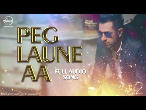 Peg Laune AA - Gippy Grewal & Aman Hayer - Latest Punjabi Song