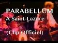 Parabellum - A Saint Lazare (Clip)