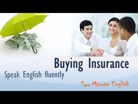 Spoken English Tutorial - Buying Insurance - Free Vocabulary Lessons