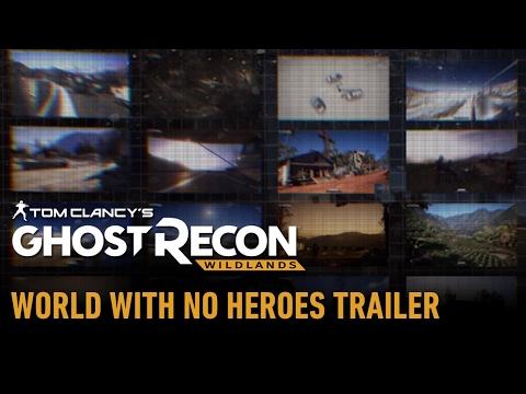 Tom Clancy's Ghost Recon Wildlands: World With No Heroes Trailer