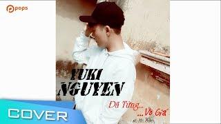 Đã Từng Vô Giá - Yuki Nguyễn