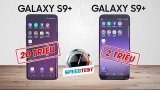 Vui: Đọ hiệu năng Galaxy S9 giá 2 triệu và Galaxy S9 giá 20 triệu!