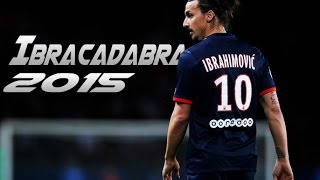 Zlatan Ibrahimović ● The Ibracadabra ● Skills & Goals | 2015 HD